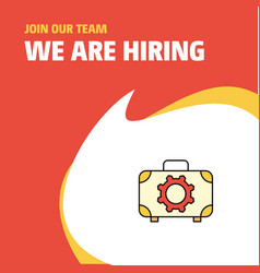 join our team busienss company toolbox we are vector image