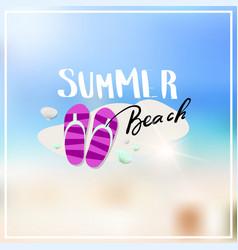 summer flip flops blurred sea bokeh beach vector image