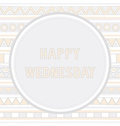Happy Wednesday background1 vector image vector image