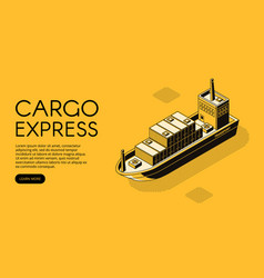 Cargo delivery ship isometric vector