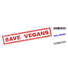grunge save vegans textured rectangle stamp seals vector image