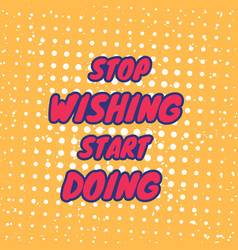 Gym motivation quotes stop wishing start doing vector