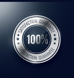 Satisfaction guarantee silver label and badge vector