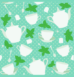 seamless pattern with cups and teapots and mint vector image
