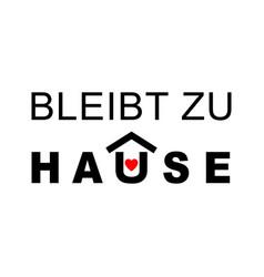 Stay home in german language bleibt zu hause vector