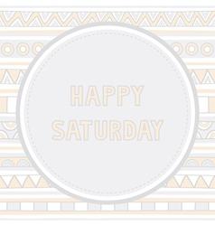 Happy Saturday background1 vector image