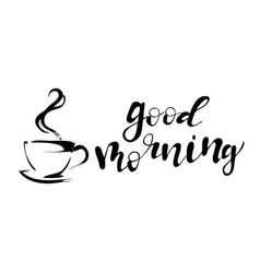 good morning coffee lettering card vector image