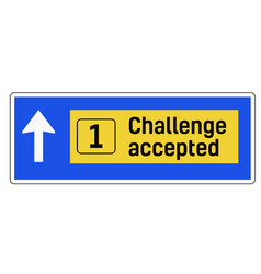 Challenge accepted sign vector