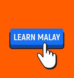 Hand mouse cursor clicks the learn malay button vector