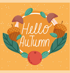 hello autumn floral wreath acorn mushroom fruit vector image