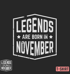 legends are born in november vintage t-shirt stamp vector image