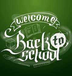 Welcome back to school background on chalkboard vector image