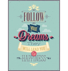Follow dreams vector