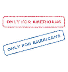 Only for americans textile stamps vector
