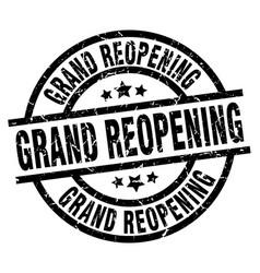 grand reopening round grunge black stamp vector image