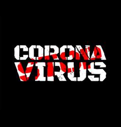 grunge poster with coronavirus 2019-ncov covid-19 vector image