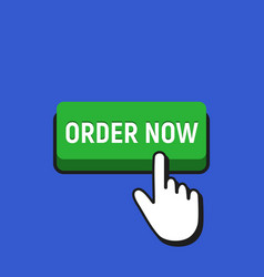 hand mouse cursor clicks the order now button vector image