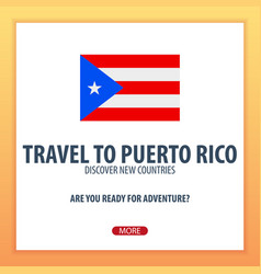 travel to puerto rico discover and explore new vector image