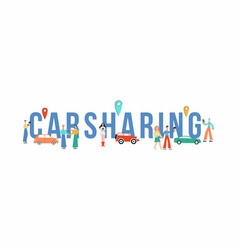 carsharing banner - giant word with cartoon people vector image
