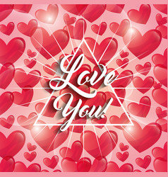 Glowing hearts love you triangle frame decoration vector