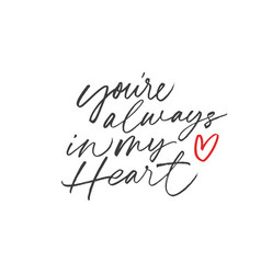 You are always in my heart brush lettering vector
