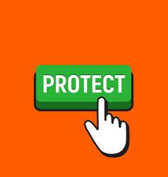 Hand mouse cursor clicks the protect button vector