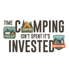 time camping isn t spent it s invested design vector image