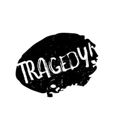 Tragedy rubber stamp vector