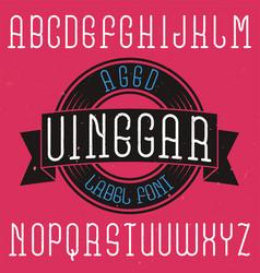 vintage label font named vinegar vector image