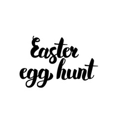 easter egg hunt handwritten calligraphy vector image