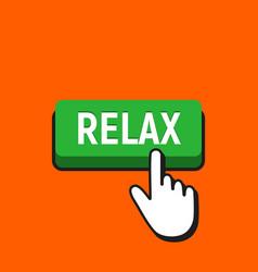 Hand mouse cursor clicks the relax button vector