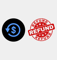 dollar refund icon and grunge refund stamp vector image