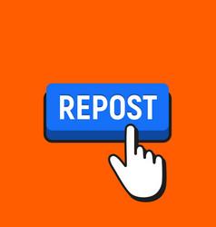 Hand mouse cursor clicks the repost button vector