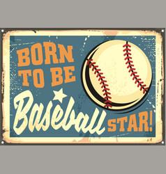 Born to be baseball star motivational message vector