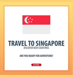 Travel to singapore discover and explore new vector