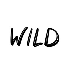 Wild brush inscription vector