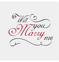 Will you marry me lettering calligraphy vector