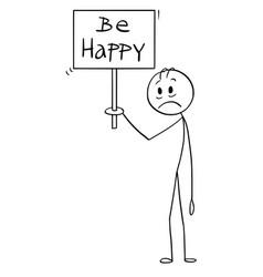 Cartoon sad and depressed man holding be happy vector