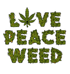 Lettering weed inscription love peace weed vector