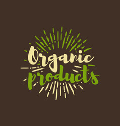 organic products lettering with sunbursts vector image