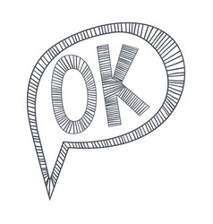 Word ok approving hand drawn comic speech bubble vector