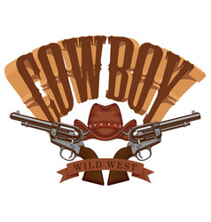 cowboy emblem with two old revolvers and hat vector image