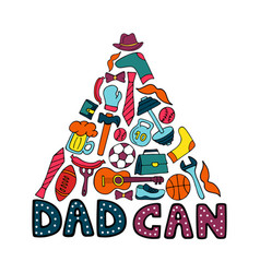 dad can greeting card in doodle style men s vector image