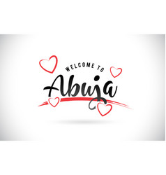 Abuja welcome to word text with handwritten font vector