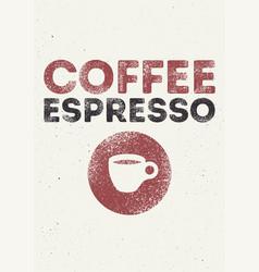 espresso coffee typography vintage grunge poster vector image