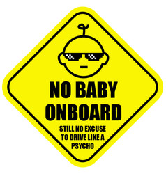 No baby on board vector