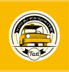 Taxi retro vintage grunge label vector