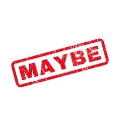 Maybe Text Rubber Stamp vector