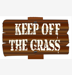 Keep off the grasswooden sign vector