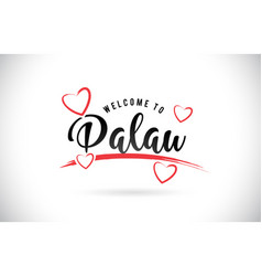 palau welcome to word text with handwritten font vector image